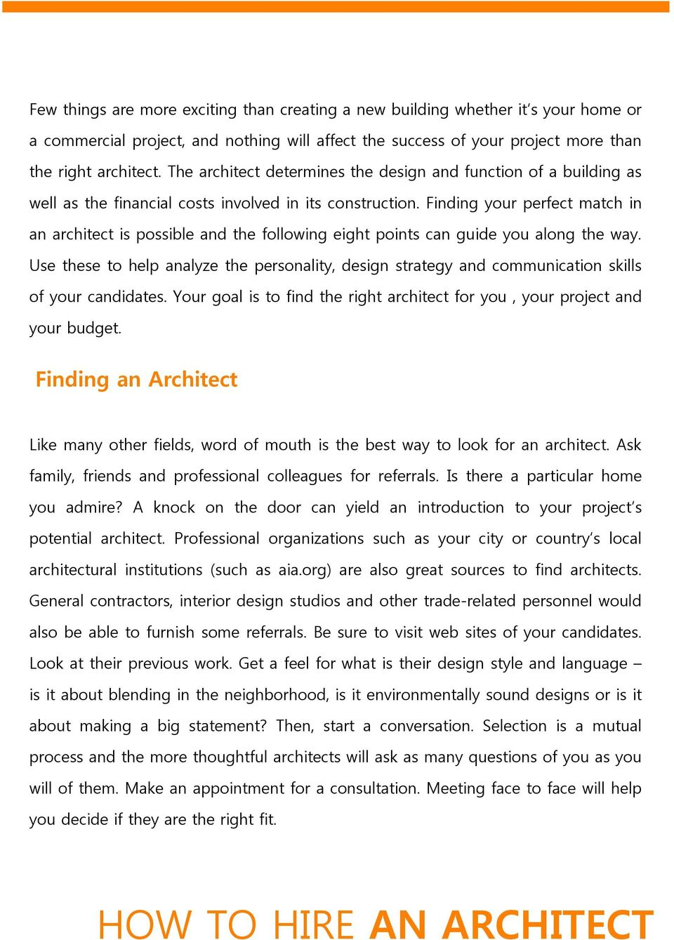 Finding your perfect match in an architect is possible and the following eight points can guide you along the way.