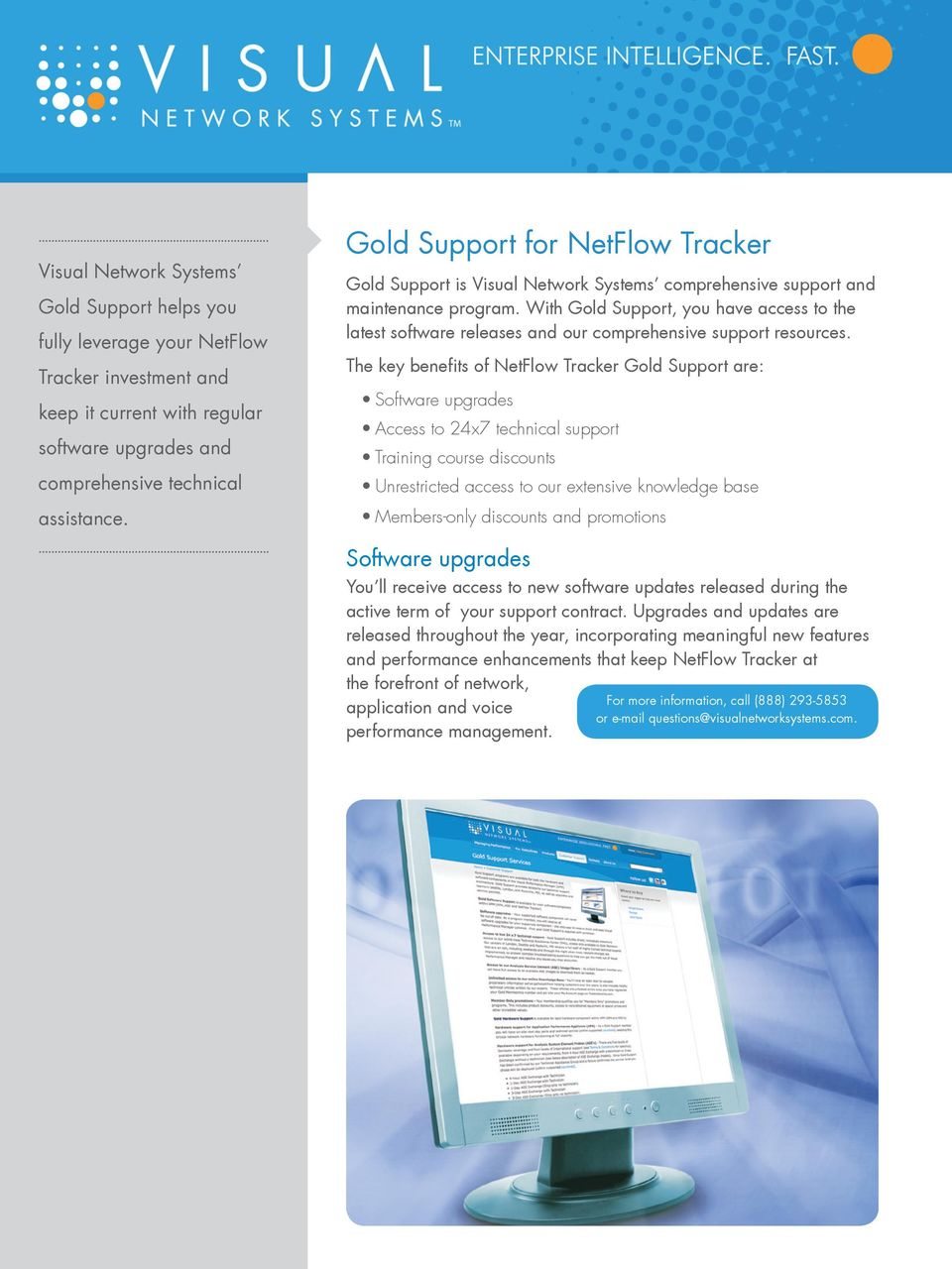 With Gold Support, you have access to the latest software releases and our comprehensive support resources.