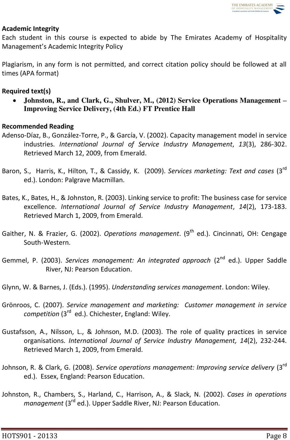 ) FT Prentice Hall Recommended Reading Adenso-Díaz, B., González-Torre, P., & García, V. (2002). Capacity management model in service industries.