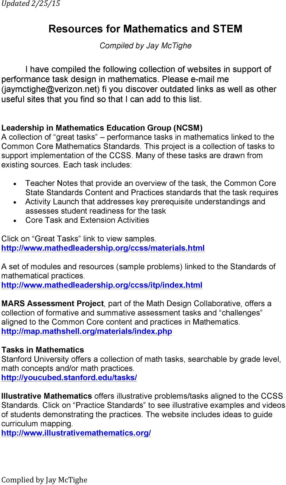 Leadership in Mathematics Education Group (NCSM) A collection of great tasks performance tasks in mathematics linked to the Common Core Mathematics Standards.