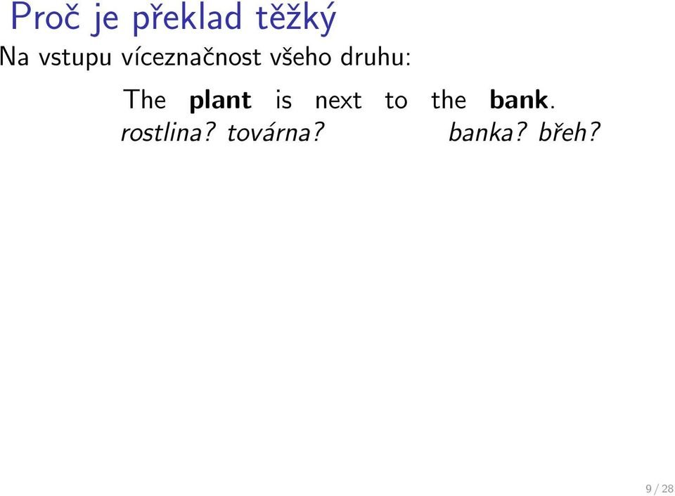 plant is next to the bank.
