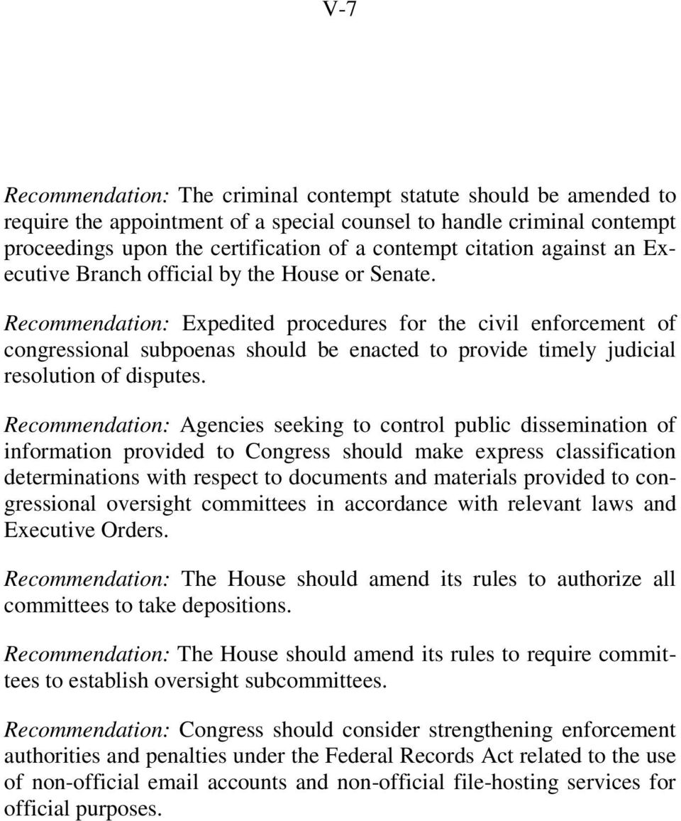 Recommendation: Expedited procedures for the civil enforcement of congressional subpoenas should be enacted to provide timely judicial resolution of disputes.