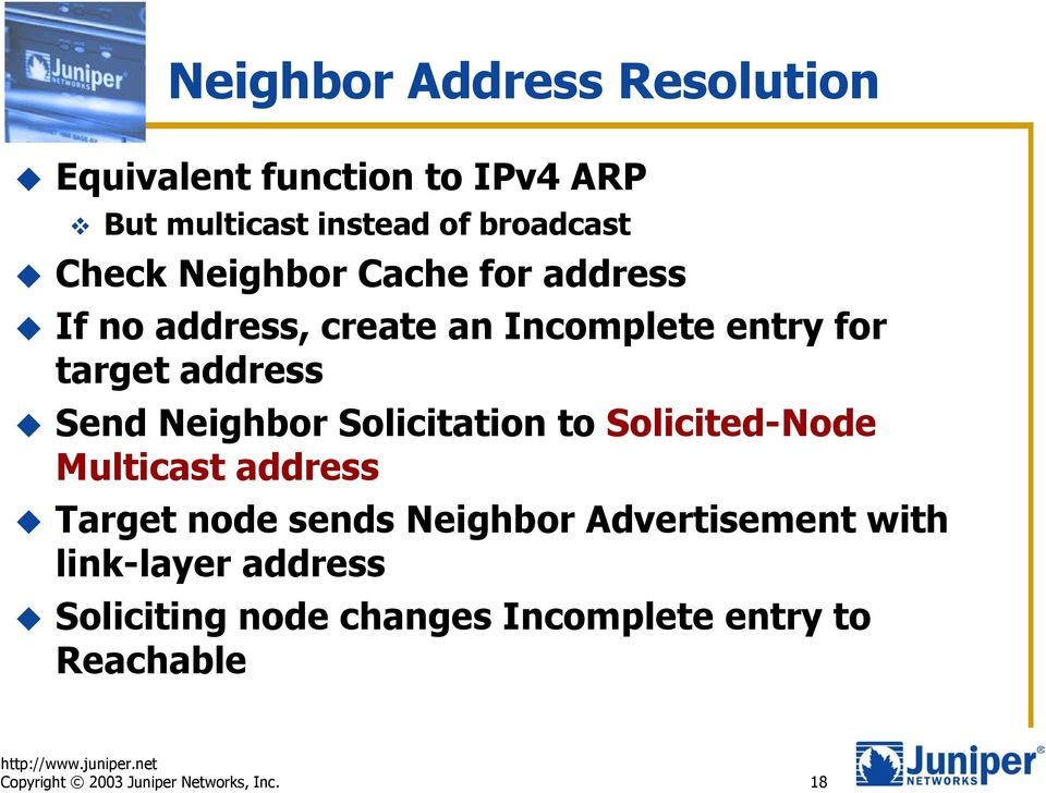 Solicitation to Solicited-Node Multicast address Target node sends Neighbor Advertisement with