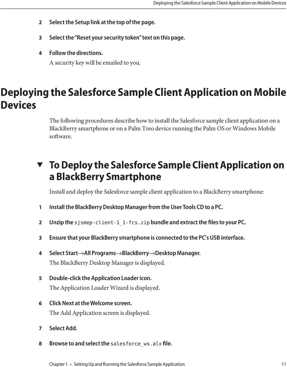 Deploying the Salesforce Sample Client Application on Mobile Devices The following procedures describe how to install the Salesforce sample client application on a BlackBerry smartphone or on a Palm