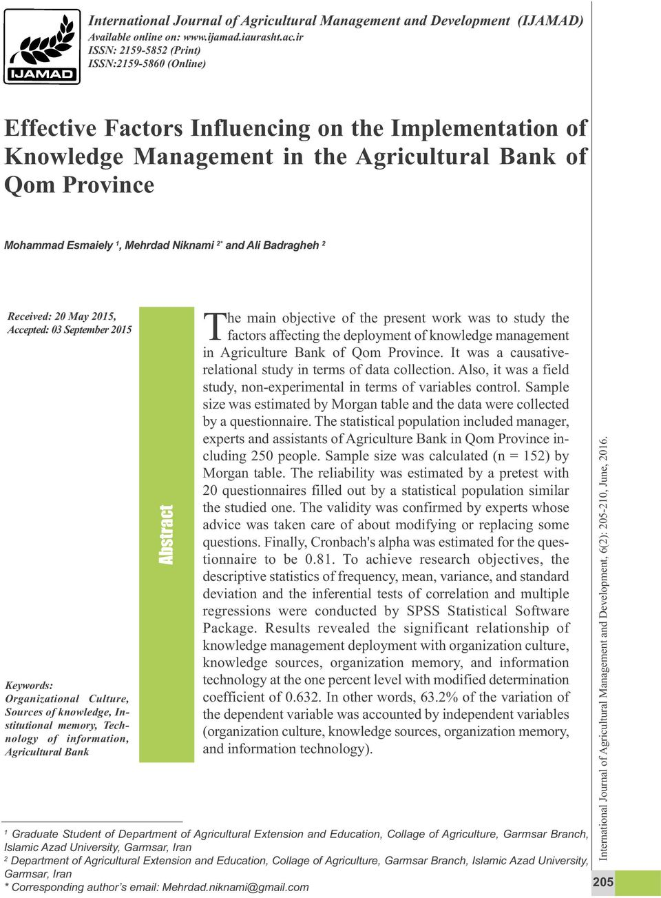 Niknami 2* and Ali Badragheh 2 Received: 20 May 2015, Accepted: 03 September 2015 Keywords: Organizational Culture, Sources of knowledge, Institutional memory, Technology of information, Agricultural