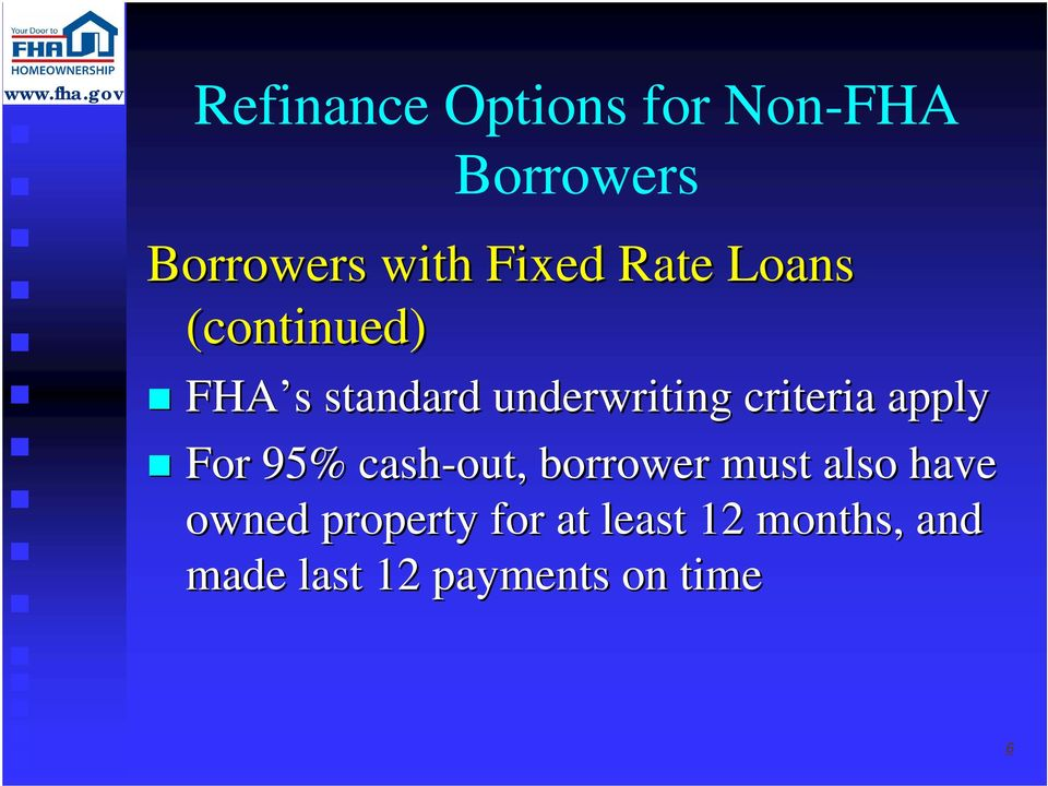 For 95% cash-out, borrower must also have owned