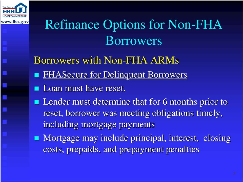 Lender must determine that for 6 months prior to reset, borrower was meeting