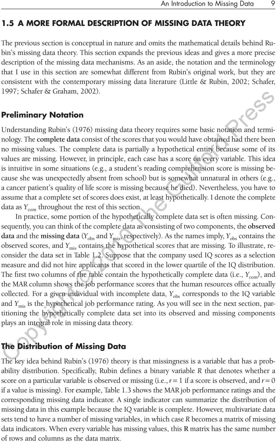 This section expands the previous ideas and gives a more precise description of the missing data mechanisms.