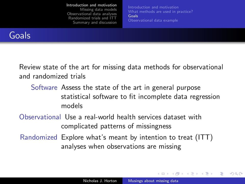 trials Software Assess the state of the art in general purpose statistical software to fit incomplete data regression
