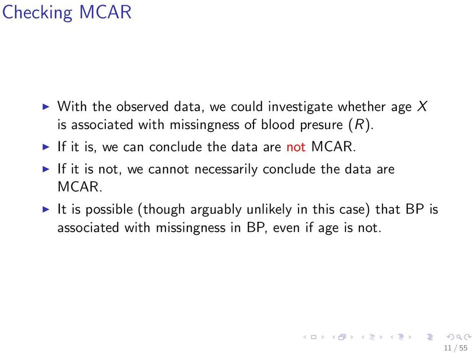 If it is not, we cannot necessarily conclude the data are MCAR.
