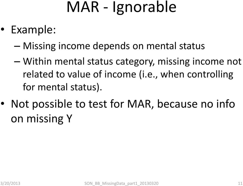 related to value of income (i.e., when controlling for mental status).