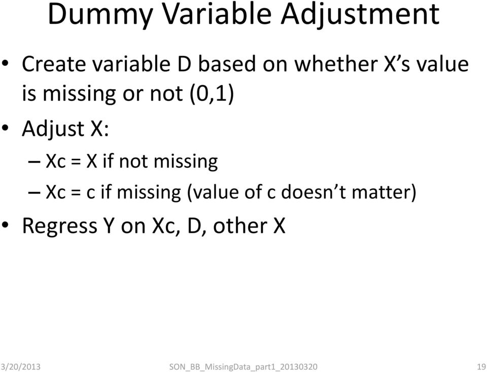 Adjust X: Xc = X if not missing Xc = c if missing