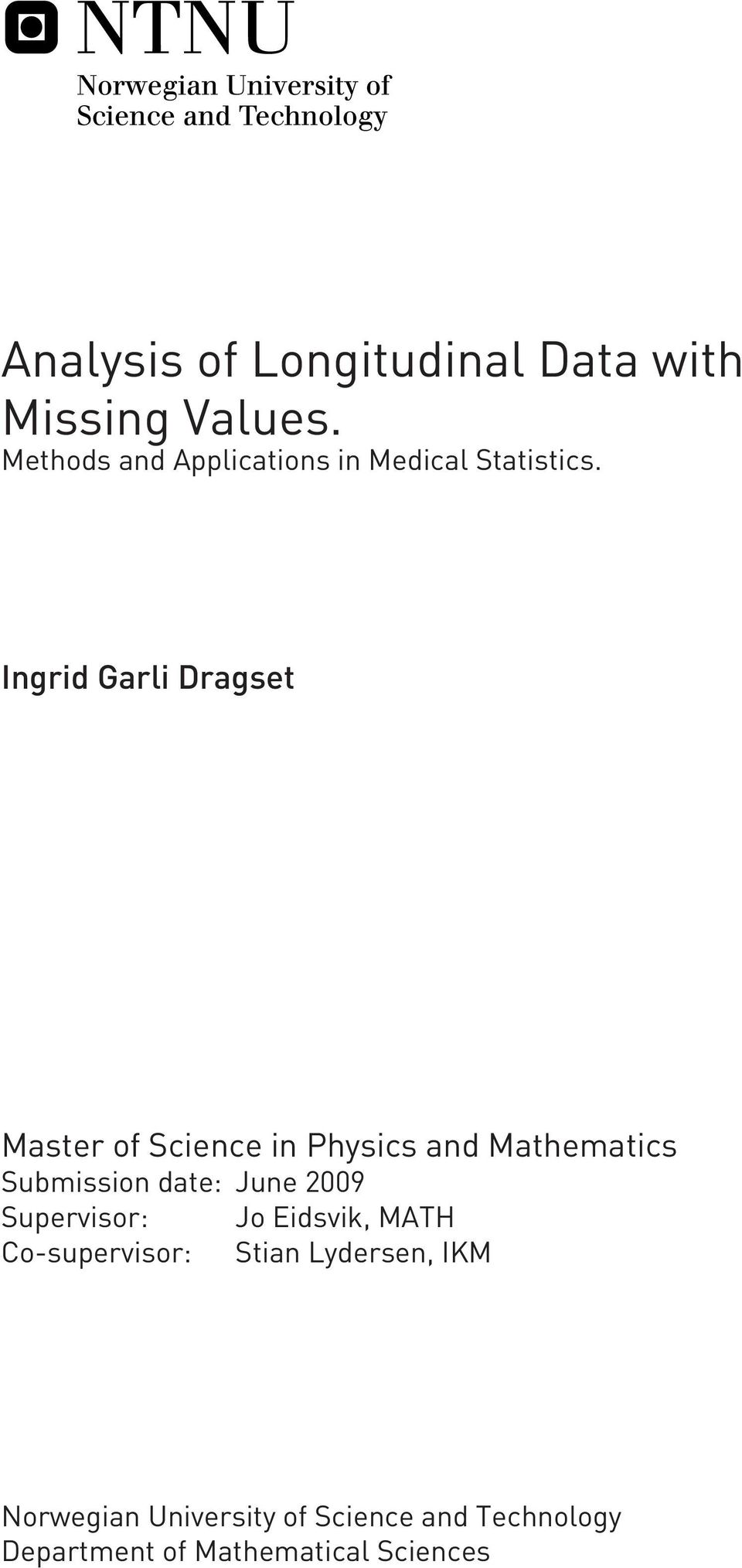 Ingrid Garli Dragset Master of Science in Physics and Mathematics Submission date: