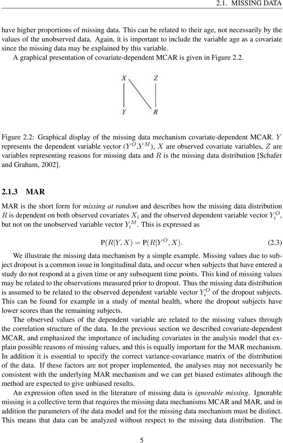 2. Figure 2.2: Graphical display of the missing data mechanism covariate-dependent MCAR.