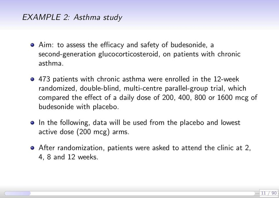 473 patients with chronic asthma were enrolled in the 12-week randomized, double-blind, multi-centre parallel-group trial, which compared