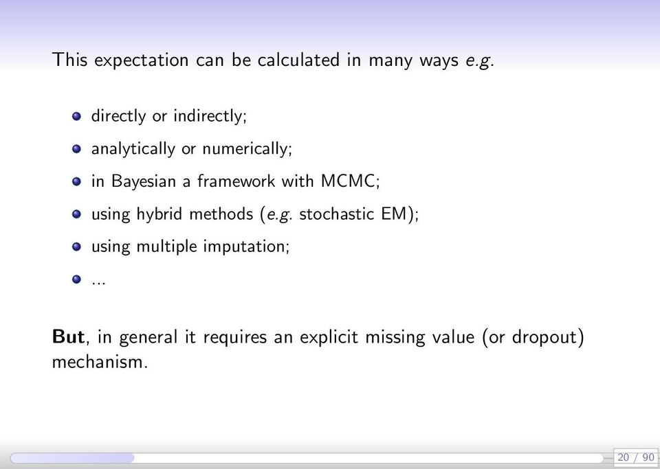 framework with MCMC; using hybrid methods (e.g. stochastic EM); using multiple imputation;.