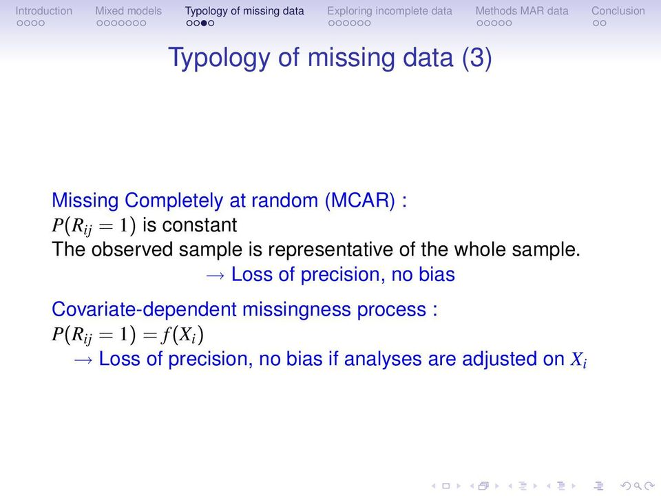 Loss of precision, no bias Covariate-dependent missingness process : P(R
