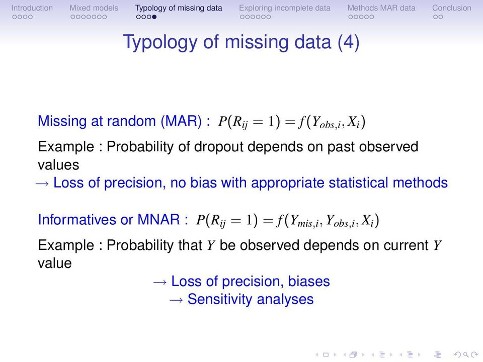 appropriate statistical methods Informatives or MNAR : P(R ij = 1) = f(y mis,i, Y obs,i, X i )