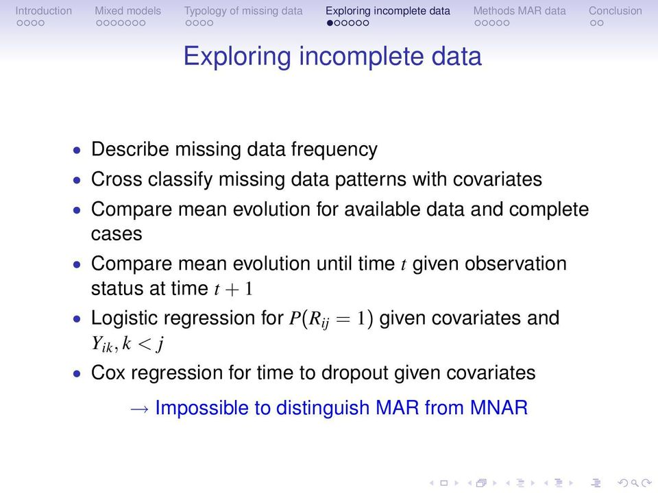 time t given observation status at time t + 1 Logistic regression for P(R ij = 1) given covariates