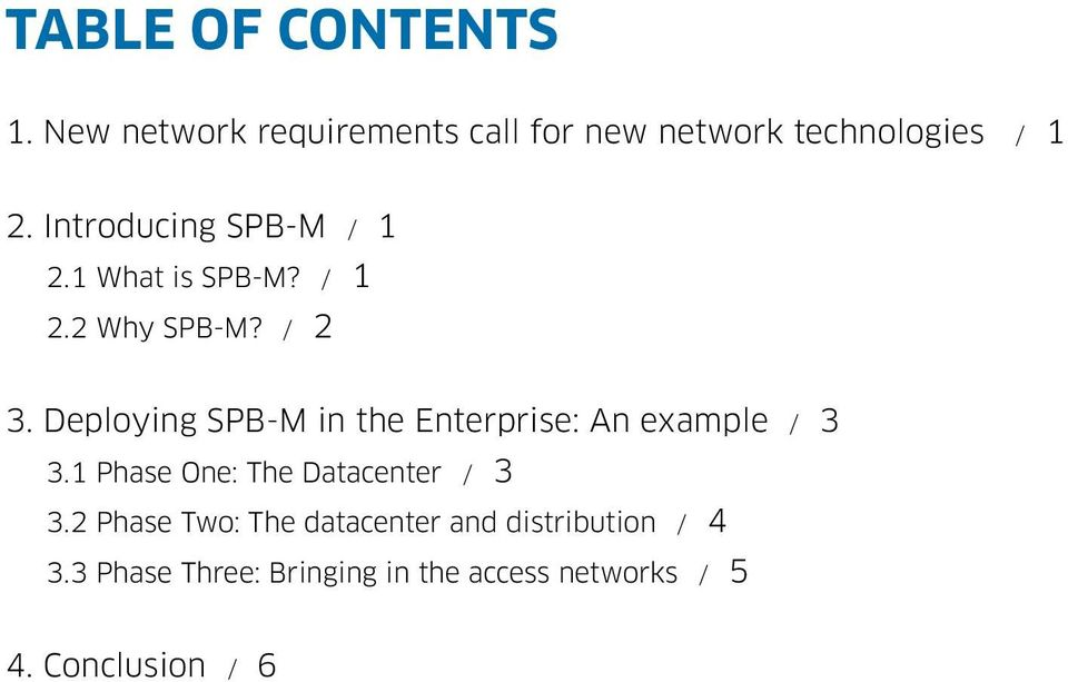 Deploying SPB-M in the Enterprise: An example / 3 3.1 Phase One: The Datacenter / 3 3.