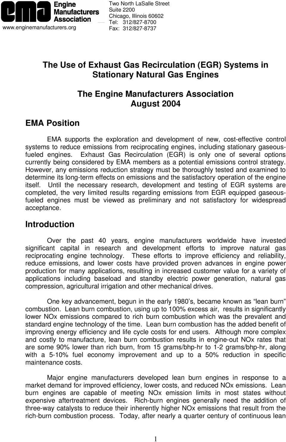The Engine Manufacturers Association August 2004 EMA supports the exploration and development of new, cost-effective control systems to reduce emissions from reciprocating engines, including