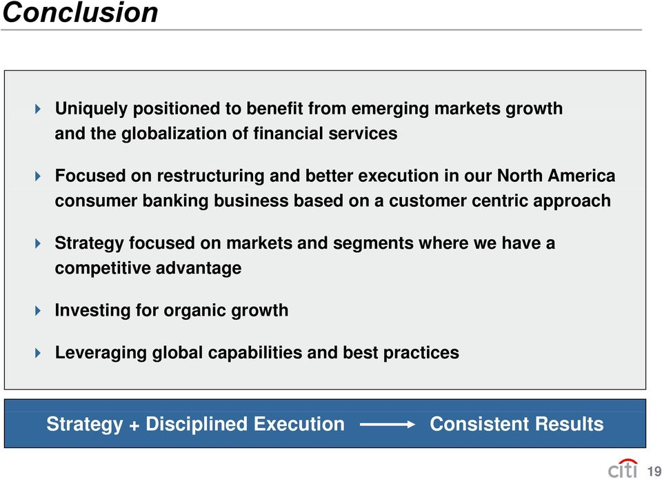 customer centric approach Strategy focused on markets and segments where we have a competitive advantage Investing