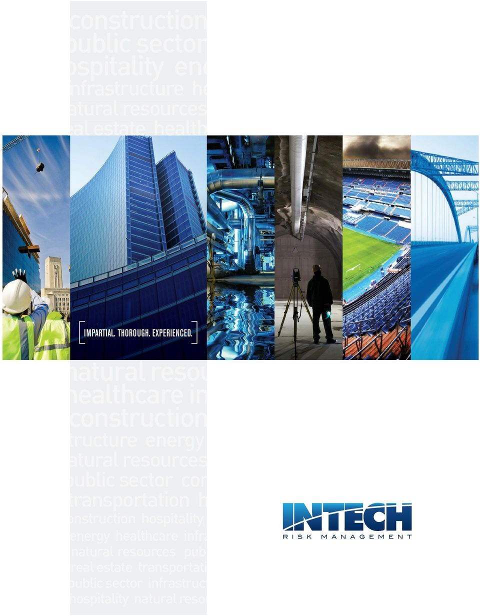 INTECH advises lenders, lawyers, contractors and owners on over $10B of annually, ranging in size from small multi-unit residential develoments to billion dollar rojects.