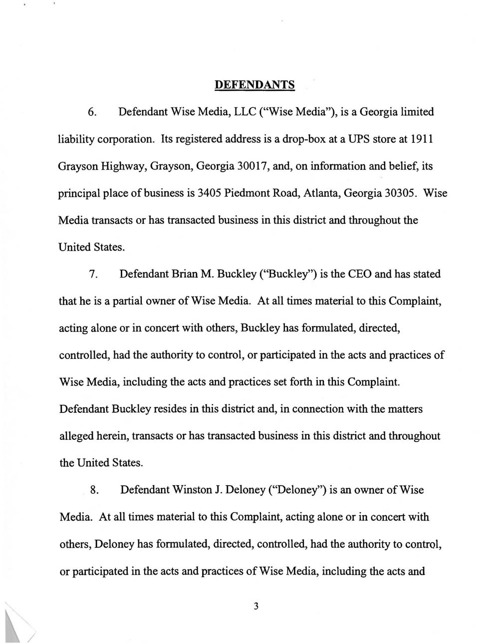 Georgia 30305. Wise Media transacts or has transacted business in this district and throughout the United States. 7. Defendant Brian M.