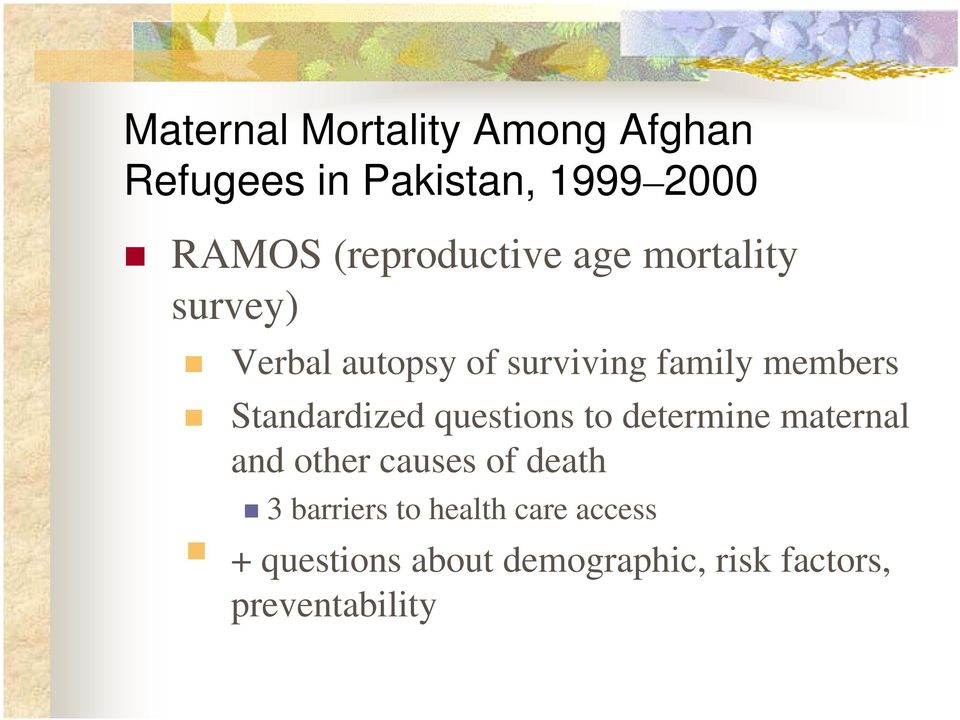 members Standardized questions to determine maternal and other causes of