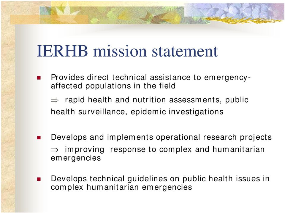 Develops and implements operational research projects improving response to complex and humanitarian