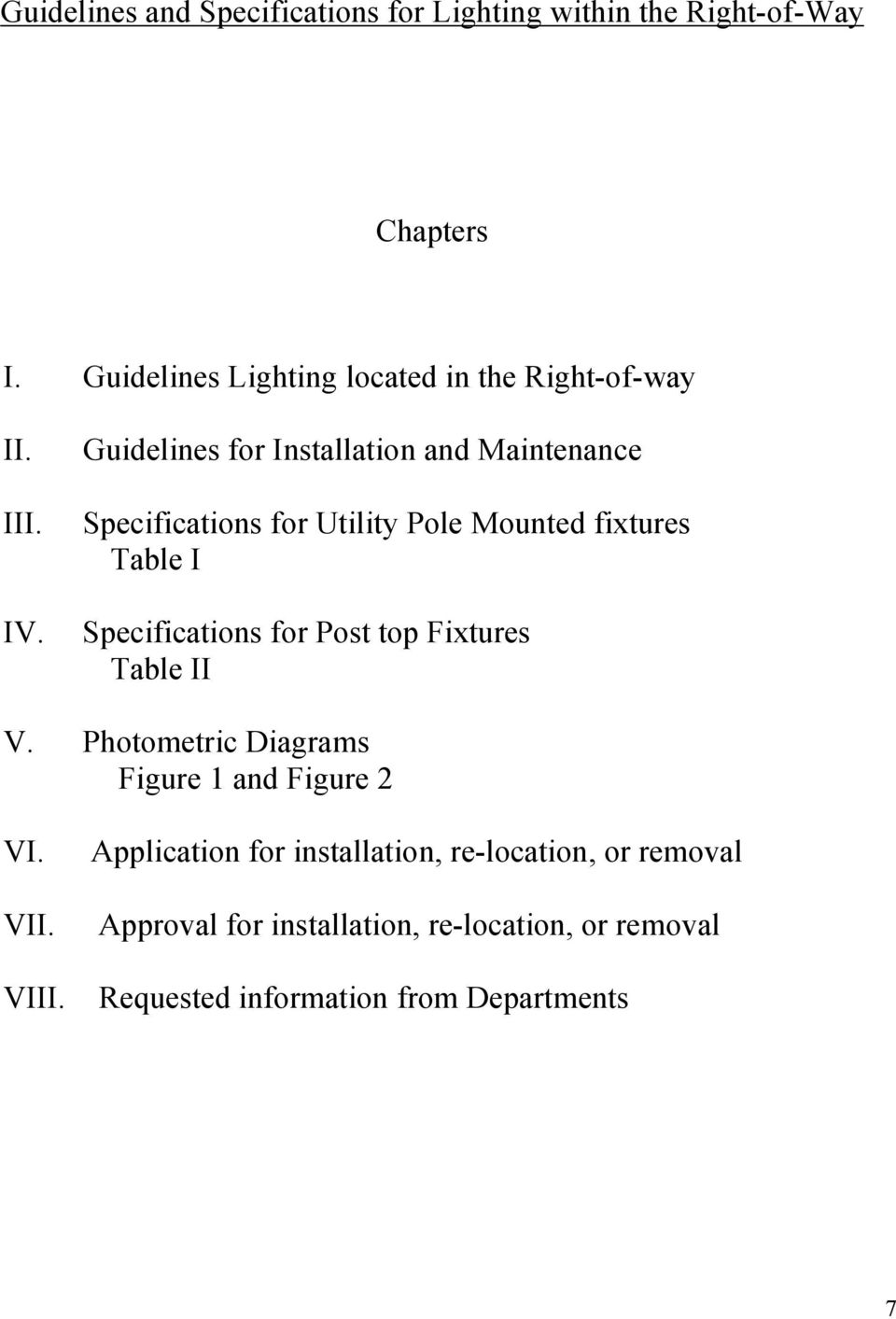 Guidelines for Installation and Maintenance Specifications for Utility Pole Mounted fixtures Table I Specifications for