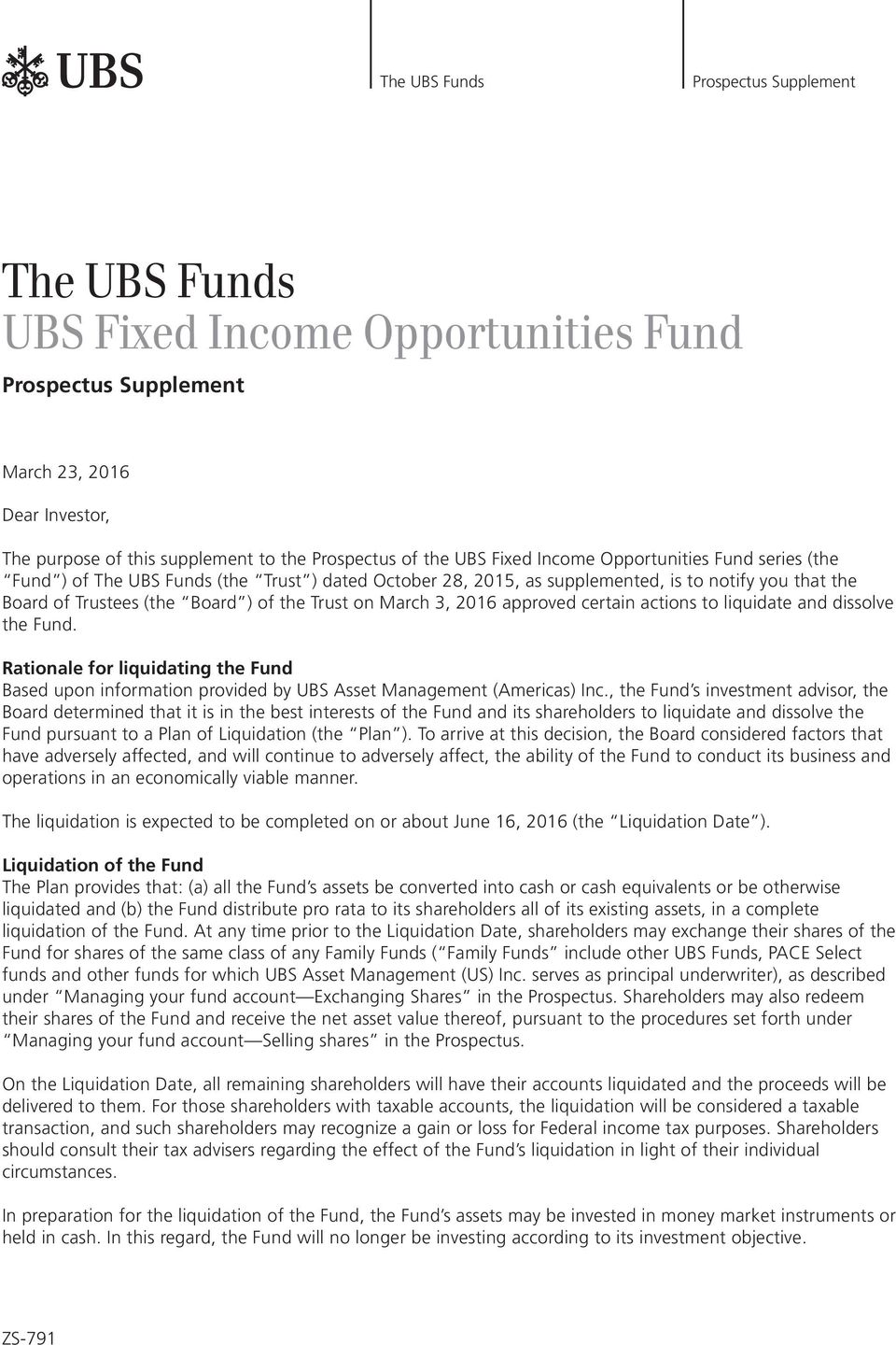 approved certain actions to liquidate and dissolve the Fund. Rationale for liquidating the Fund Based upon information provided by (Americas) Inc.