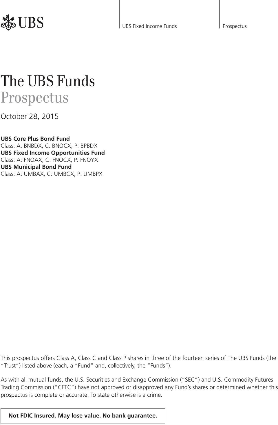 ) listed above (each, a Fund and, collectively, the Funds ). As with all mutual funds, the U.S.