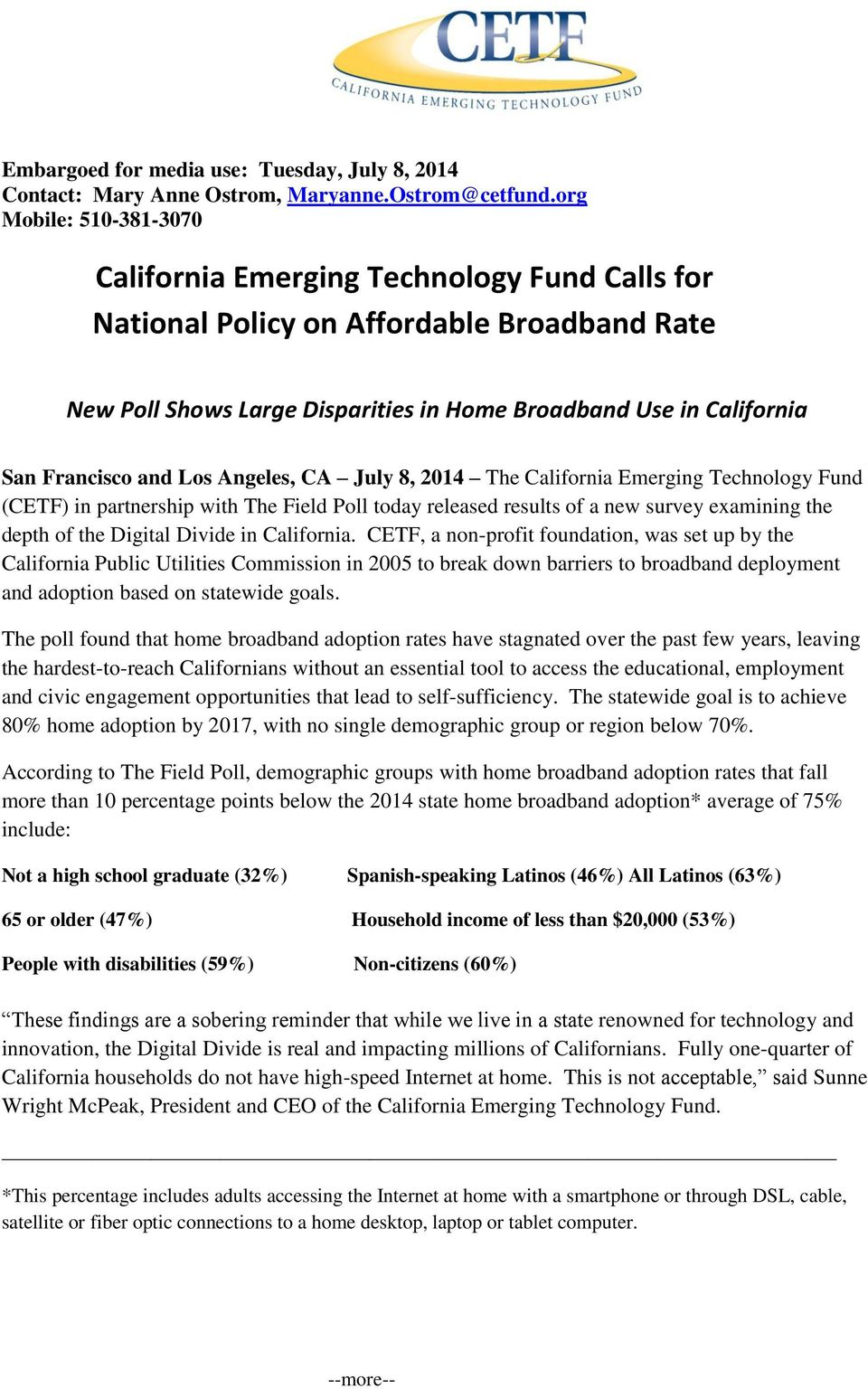 and Los Angeles, CA July 8, 2014 The California Emerging Technology Fund (CETF) in partnership with today released results of a new survey examining the depth of the Digital Divide in California.