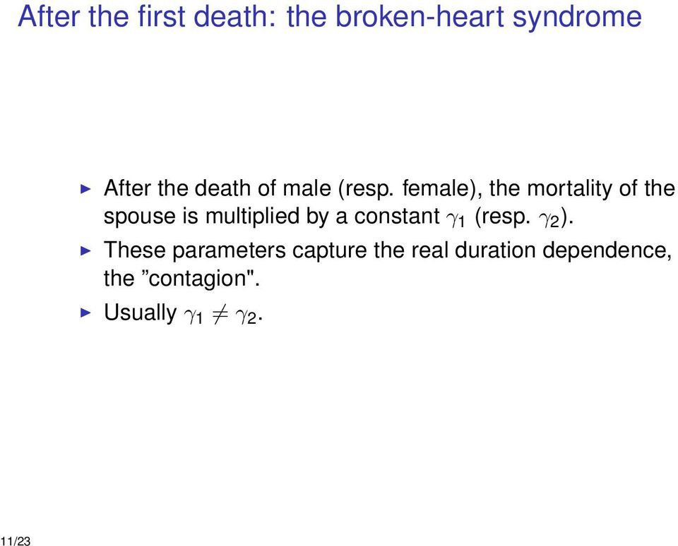 female), the mortality of the spouse is multiplied by a