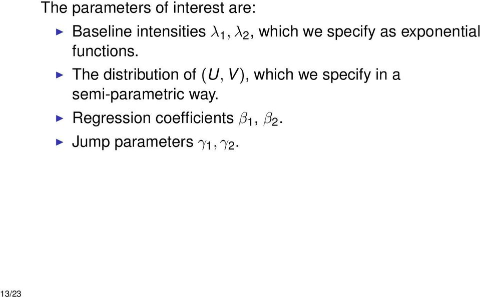 The distribution of (U, V ), which we specify in a
