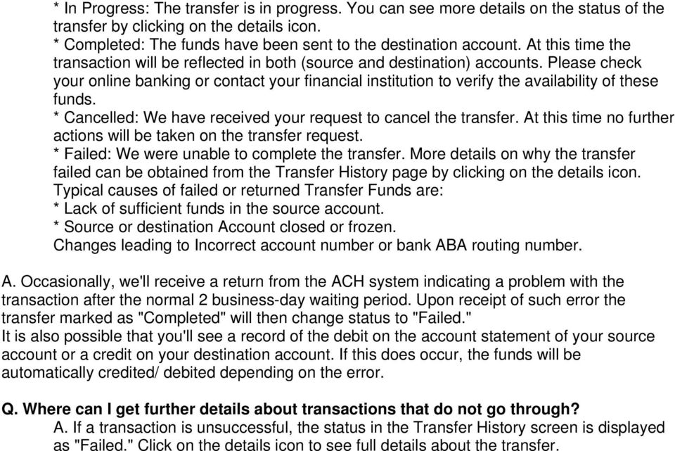 Please check your online banking or contact your financial institution to verify the availability of these funds. * Cancelled: We have received your request to cancel the transfer.