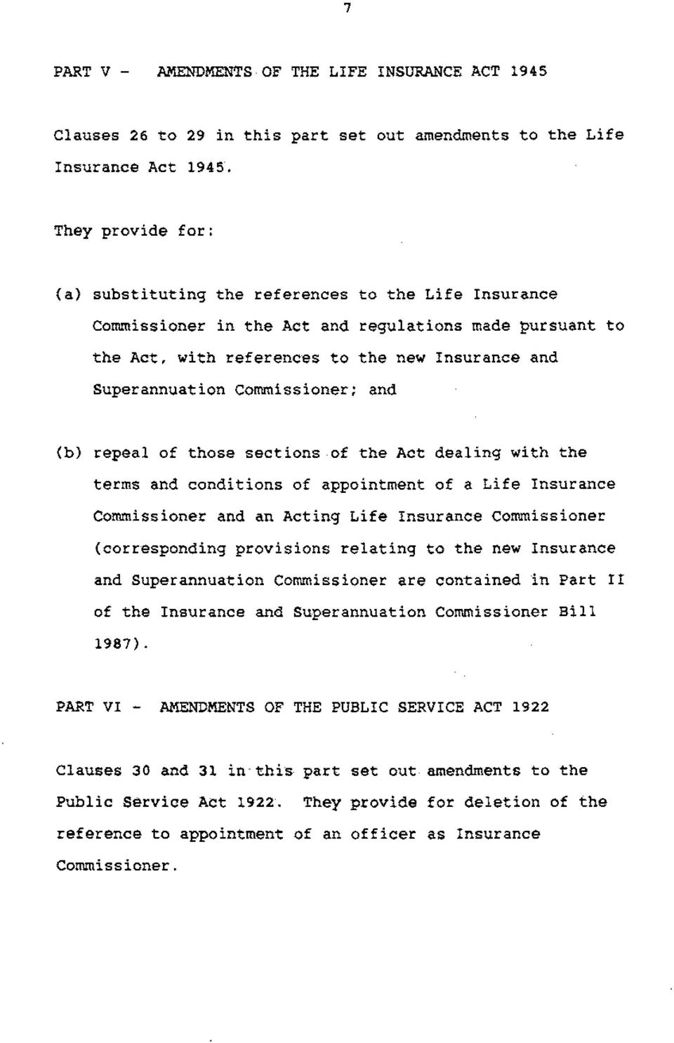 Commissioner; and (b) repeal of those sections of the Act dealing with the terms and conditions of appointment of a Life Insurance Commissioner and an Acting Life Insurance Commissioner