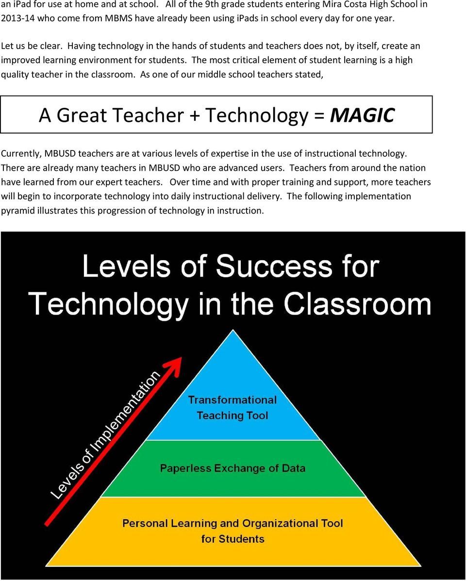 The most critical element of student learning is a high quality teacher in the classroom.