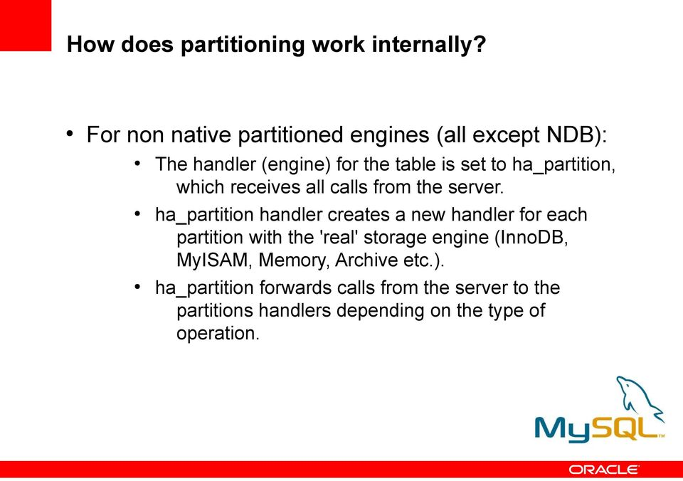 ha_partition, which receives all calls from the server.