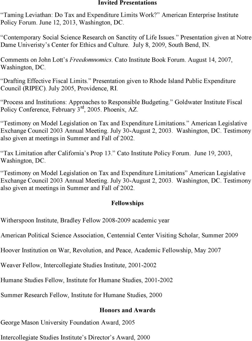 Comments on John Lott s Freedomnomics. Cato Institute Book Forum. August 14, 2007, Washington, DC. Drafting Effective Fiscal Limits.