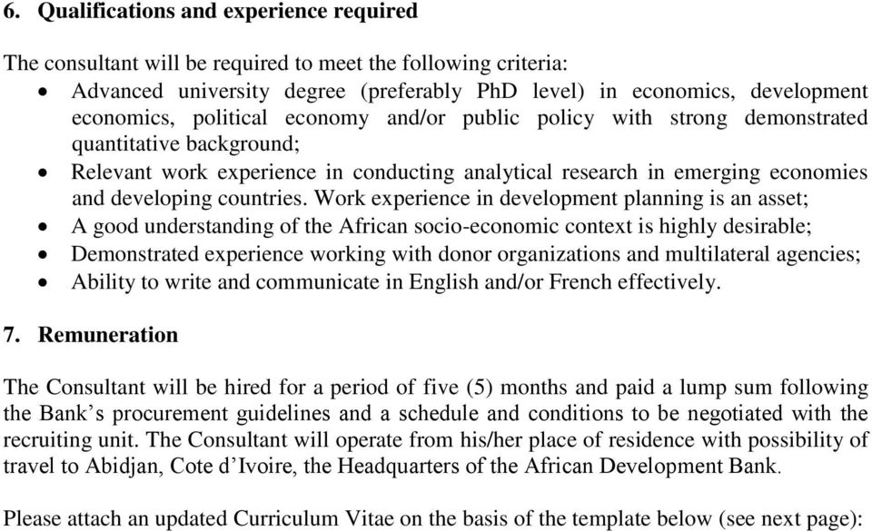 Work experience in development planning is an asset; A good understanding of the African socio-economic context is highly desirable; Demonstrated experience working with donor organizations and