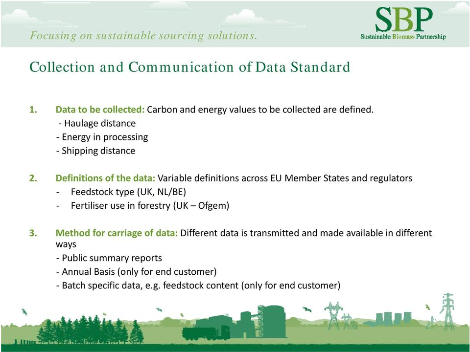 Definitions of the data: Variable definitions across EU Member States and regulators Feedstock type (UK, NL/BE) Fertiliser use in forestry