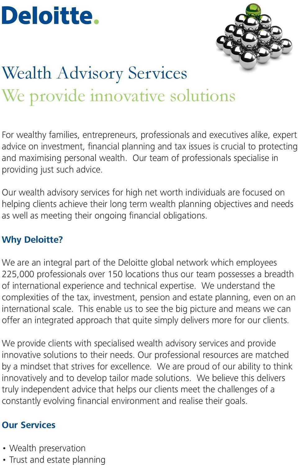 Our wealth advisory services for high net worth individuals are focused on helping clients achieve their long term wealth planning objectives and needs as well as meeting their ongoing financial