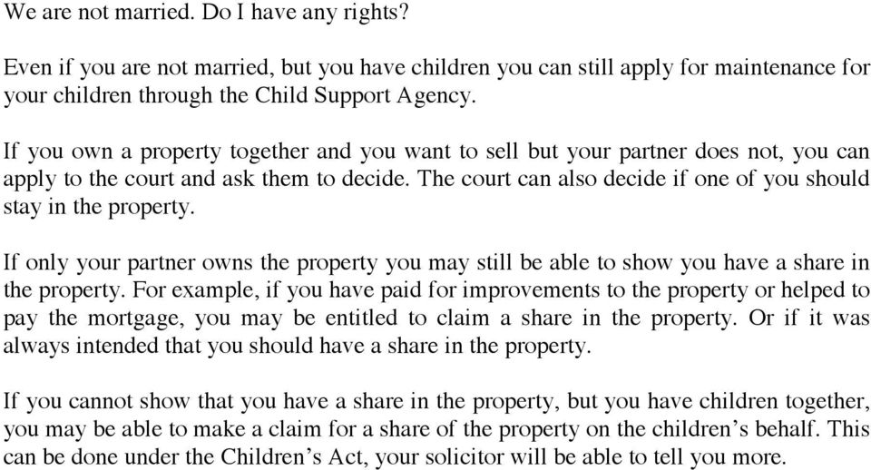 If only your partner owns the property you may still be able to show you have a share in the property.