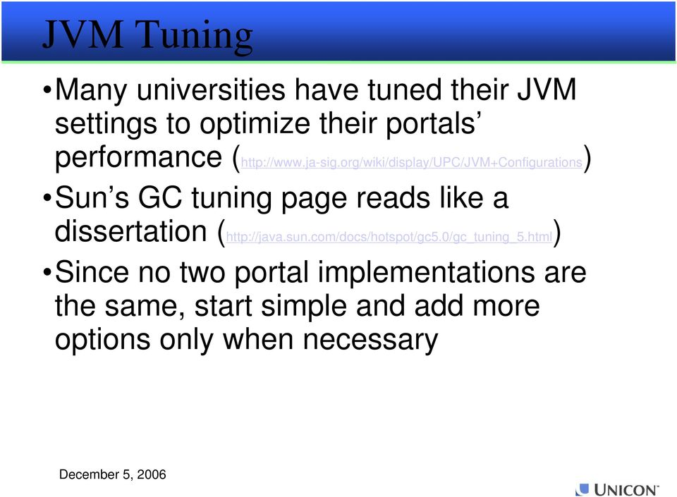 org/wiki/display/upc/jvm+configurations) Sun s GC tuning page reads like a dissertation