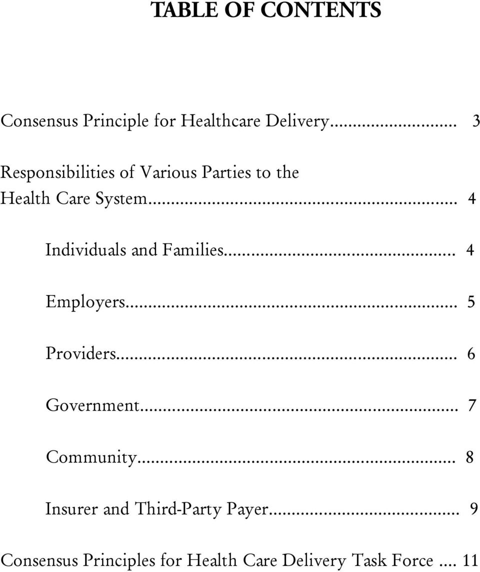 .. 4 Individuals and Families... 4 Employers... 5 Providers... 6 Government.