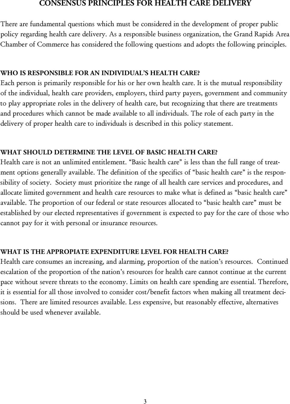 WHO IS RESPONSIBLE FOR AN INDIVIDUAL S HEALTH CARE? Each person is primarily responsible for his or her own health care.