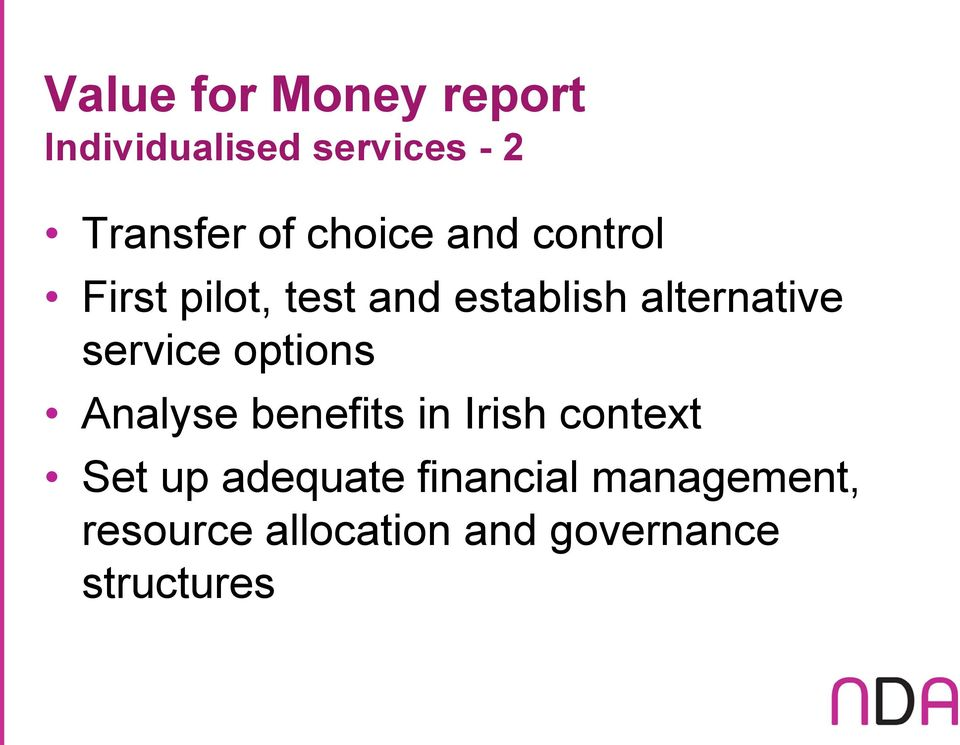 service options Analyse benefits in Irish context Set up