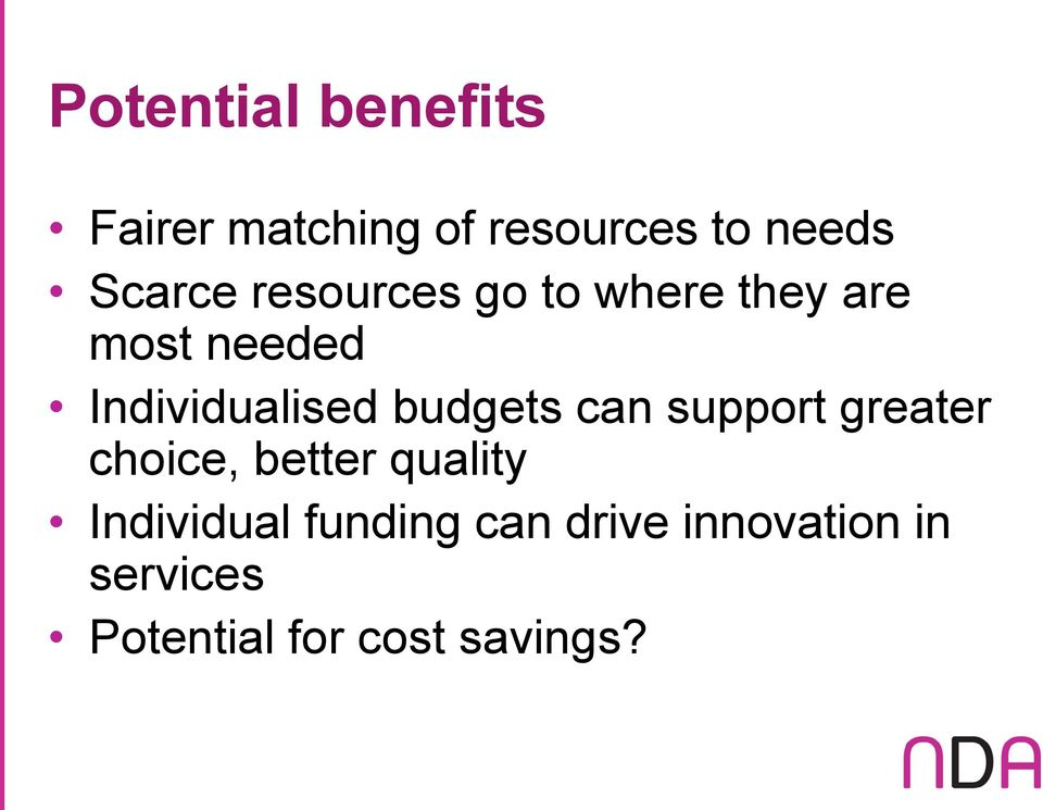 Individualised budgets can support greater choice, better